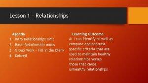 Lesson 1 Relationships Agenda 1 Intro Relationships Unit
