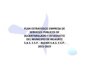 PLAN ESTRATEGICO EMPRESA DE SERVICIOS PUBLICOS DE ALCANTARILLADO