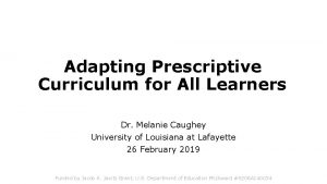 Adapting Prescriptive Curriculum for All Learners Dr Melanie