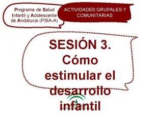 GRUPALES de ACTIVIDADES Salud ACTIVIDADES GRUPALESSESIN Y Y