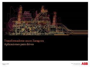 Transformadores secos Zaragoza Aplicaciones para drives ABB Group