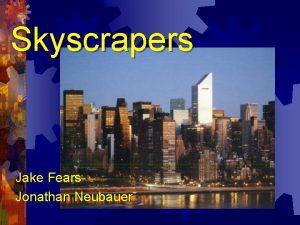 Skyscrapers Jake Fears Jonathan Neubauer History Increase in