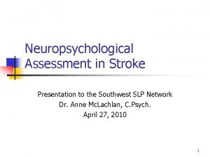 Neuropsychological Assessment in Stroke Presentation to the Southwest