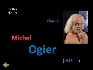 ne pas cliquer Charlie Michel Ogier 1943 Enfance
