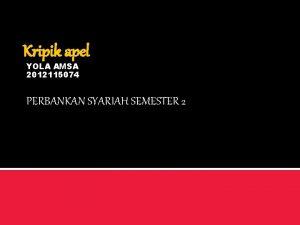 Kripik apel YOLA AMSA 2012115074 PERBANKAN SYARIAH SEMESTER
