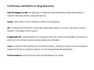 Commonly used terms in drug discovery High throughput