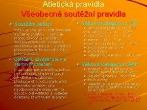 Atletick pravidla Veobecn soutn pravidla Soutn sektor zahrnuje