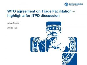 WTO agreement on Trade Facilitation highlights for ITPD