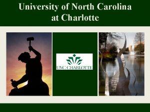 University of North Carolina at Charlotte Charlotte North