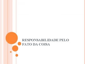 RESPONSABILIDADE PELO FATO DA COISA PRIVAO DA GUARDA