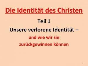Die Identitt des Christen Teil 1 Unsere verlorene