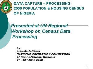 DATA CAPTURE PROCESSING 2006 POPULATION HOUSING CENSUS OF