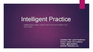 Intelligent Practice EMBEDDING INTELLIGENT PRACTICE INTO EVERY DAY