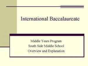 International Baccalaureate Middle Years Program South Side Middle