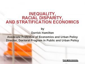 INEQUALITY RACIAL DISPARITY AND STRATIFICATION ECONOMICS by Darrick