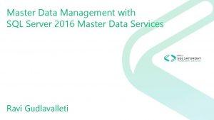 Master Data Management with SQL Server 2016 Master