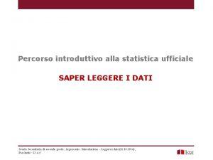 Percorso introduttivo alla statistica ufficiale SAPER LEGGERE I