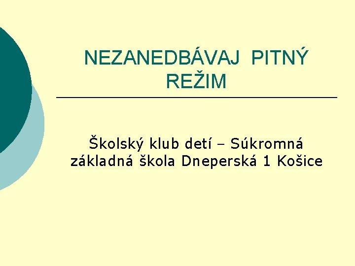 NEZANEDBVAJ PITN REIM kolsk klub det Skromn zkladn