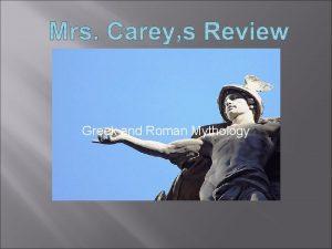 CAREYS REVIEW Greek and Roman Mythology Greek vs