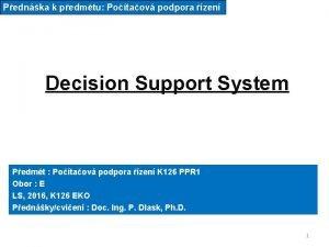 Pednka k pedmtu Potaov podpora zen Decision Support