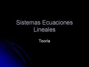 Sistemas Ecuaciones Lineales Teora Definicin Un sistema de