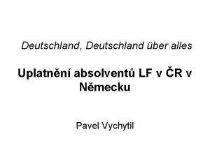 Deutschland Deutschland ber alles Uplatnn absolvent LF v
