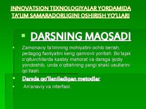 INNOVATSION TEXNOLOGIYALAR YORDAMIDA TALIM SAMARADORLIGINI OSHIRISH YOLLARI DARSNING