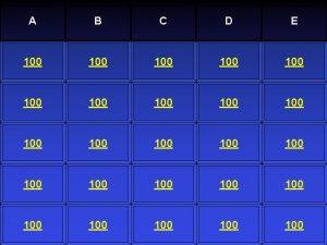 A B C D E 100 100 100