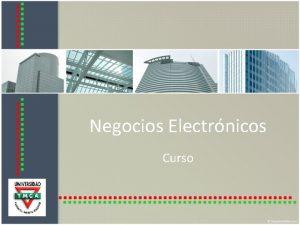 Negocios Electrnicos Curso Presentacin Luis Manuel Martnez Vidrio