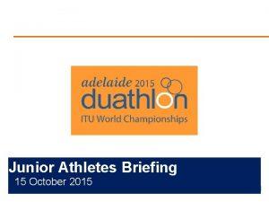 Insert Event Logo Junior Athletes Briefing 15 October