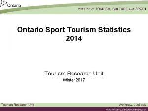 Ontario Sport Tourism Statistics 2014 Tourism Research Unit
