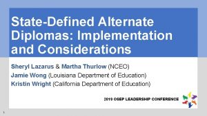 StateDefined Alternate Diplomas Implementation and Considerations Sheryl Lazarus