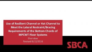 Use of Resilient Channel or Hat Channel to