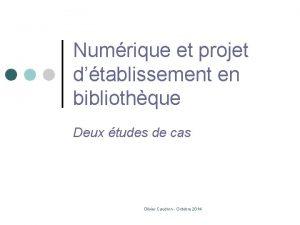 Numrique et projet dtablissement en bibliothque Deux tudes