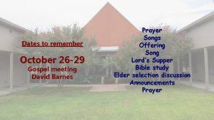 Dates to remember October 26 29 Gospel meeting