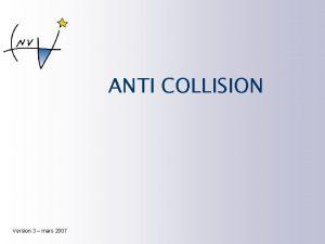 ANTI COLLISION Version 3 mars 2007 Quelques chiffres