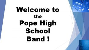 Welcome to the Pope High School Band Dont