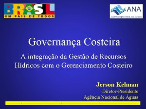 Governana Costeira A integrao da Gesto de Recursos