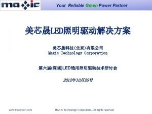 Your Reliable Green Power Partner LED Maxic Technology