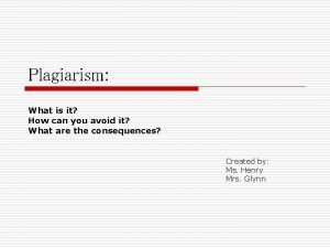Plagiarism What is it How can you avoid