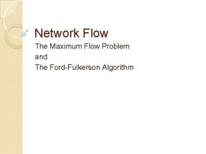 Network Flow The Maximum Flow Problem and The