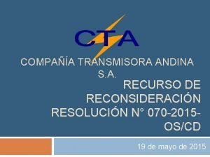 COMPAA TRANSMISORA ANDINA S A RECURSO DE RECONSIDERACIN