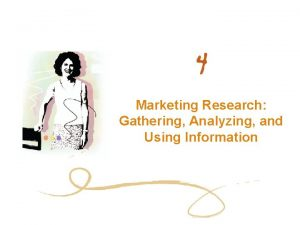 Marketing Research Gathering Analyzing and Using Information Chapter