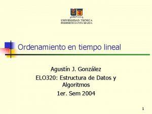 Ordenamiento en tiempo lineal Agustn J Gonzlez ELO