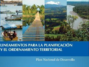 Plan Nacional de Desarrollo Ordenamiento Territorial El Ecuador
