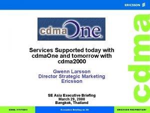 Gwenn Larsson Director Strategic Marketing Ericsson SE Asia