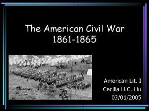 The American Civil War 1861 1865 American Lit