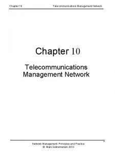 Chapter 10 Telecommunications Management Network Management Principles and