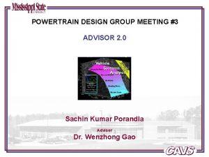 POWERTRAIN DESIGN GROUP MEETING 3 ADVISOR 2 0