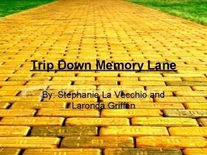 Trip Down Memory Lane By Stephanie La Vecchio